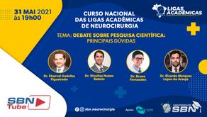 31/05/2021 - Curso Nacional das Ligas Acadêmicas de Neurocirurgia - Debate sobre pesquisa científica