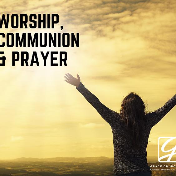 Worship, Communion & Prayer