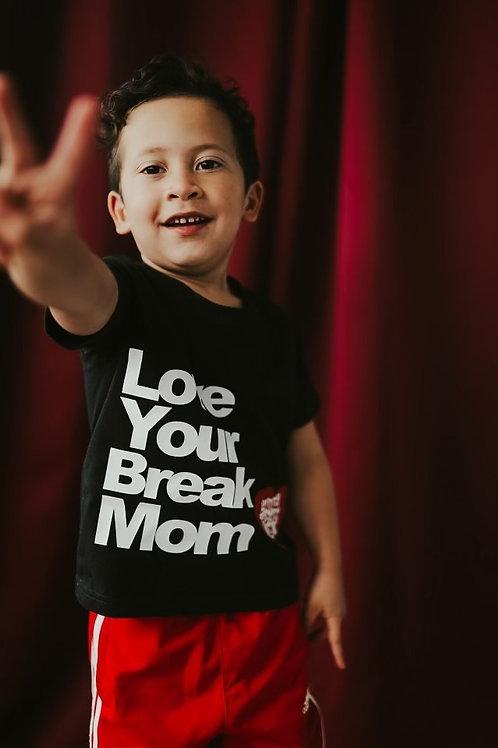 Love Your Break Mom shirt
