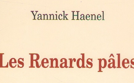 La critique des Renards Pâles de Yannick Haenel