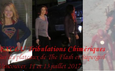 Sur les plateaux de tournage de The Flash et Supergirl (Vancouver, juillet 2017)