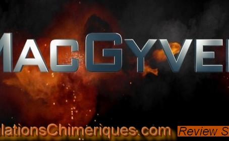Review de l'épisode 1x02 de la série MacGyver