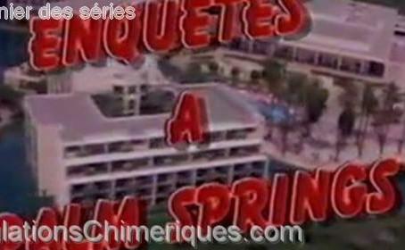 Retour sur la série Enquêtes à Palm Springs (1991-1992)
