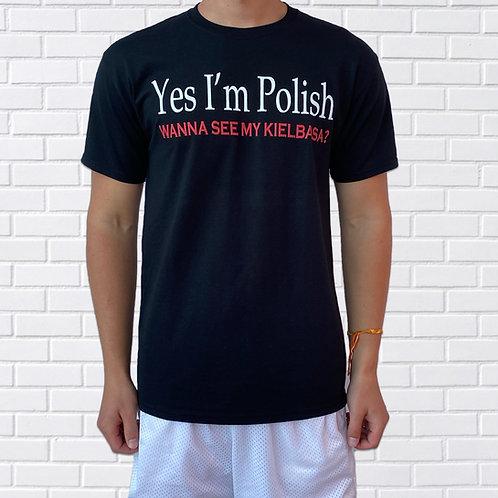 Polish T-Shirt, Yes I'm Polish Wanna See My Kielbasa?, Black