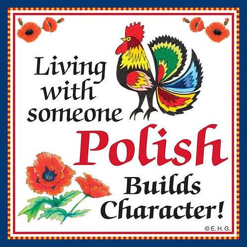 Polish Tile Magnet, Living Builds Character
