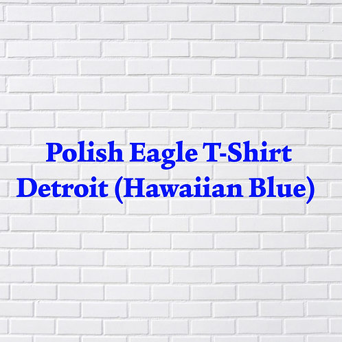 Polish Eagle T-Shirt Detroit (Hawaiian Blue)