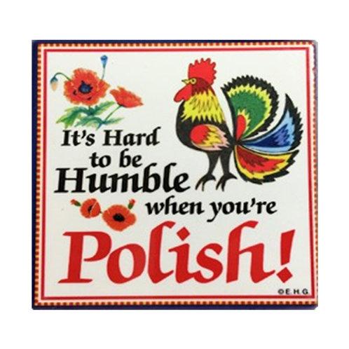 Polish Tile Magnet, Hard to be Humble