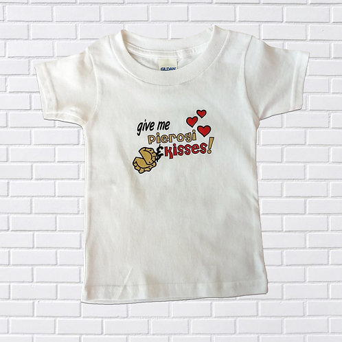Give Me Pierogis and Kisses T-Shirt, Infants & Childrens