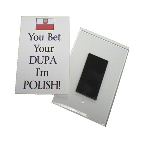 Polish Acrylic Magnet – You bet your DUPA I'm Polish