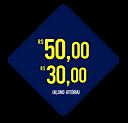 De R$50,00 por R$30,00
