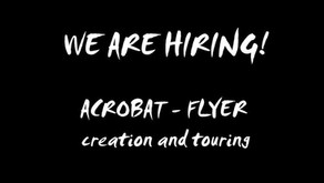 HIRING:  ACROBAT - FLYER / creation and touring