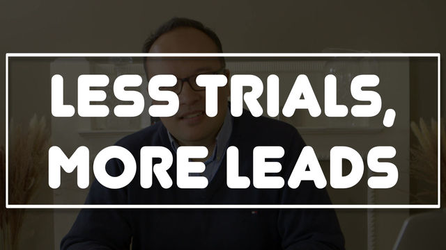 SaaS:  More sales qualified leads through less trials.