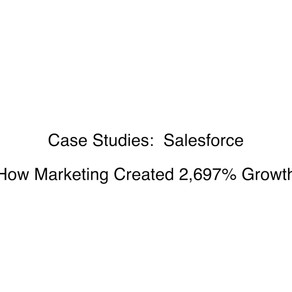 Salesforce:  How was marketing so successful in the early years?  A case study.