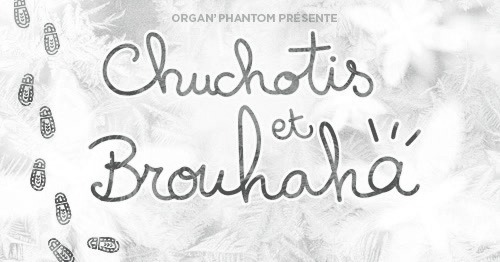 Chuchotis et Brouhaha