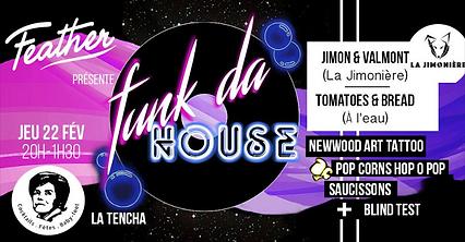 Feather Funk Da House