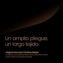Un amplio pliegue, un largo tejido_Galería Javier Silva, Valladolid