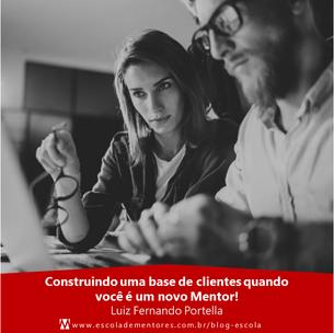 Construindo uma base de clientes quando você é um novo Mentor!