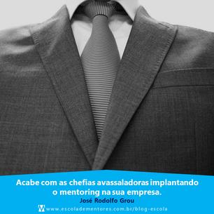 Acabe com as chefias avassaladoras implantando o mentoring na sua empresa