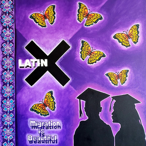 LatinX ~ Migration is Beautiful
