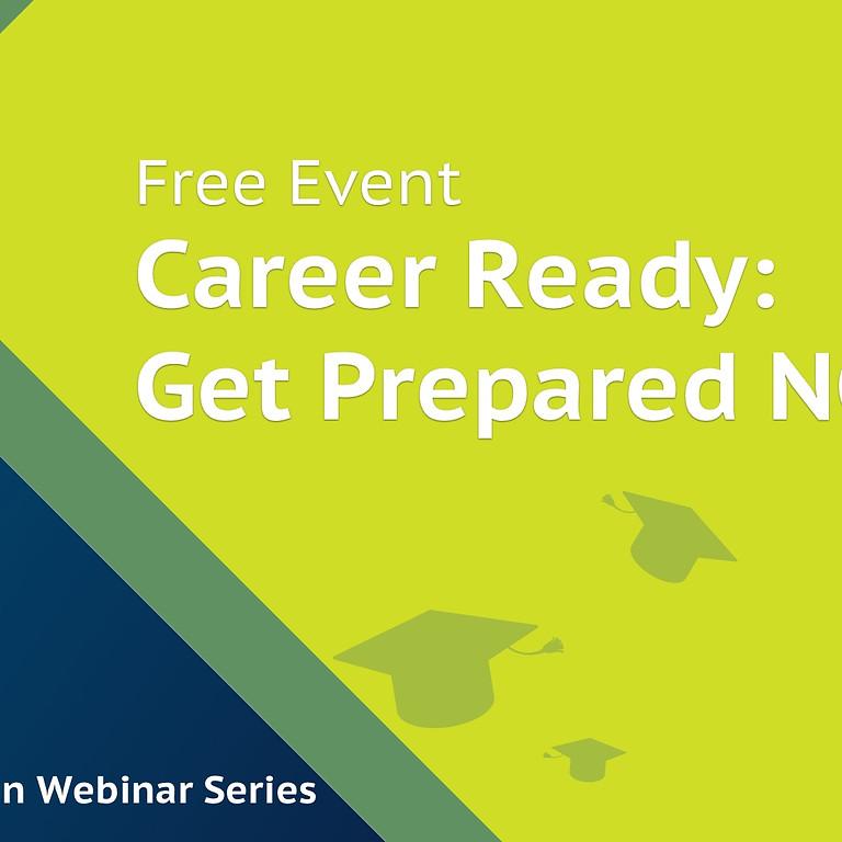 Free Webinar: Career Ready--Get Prepared NOW!