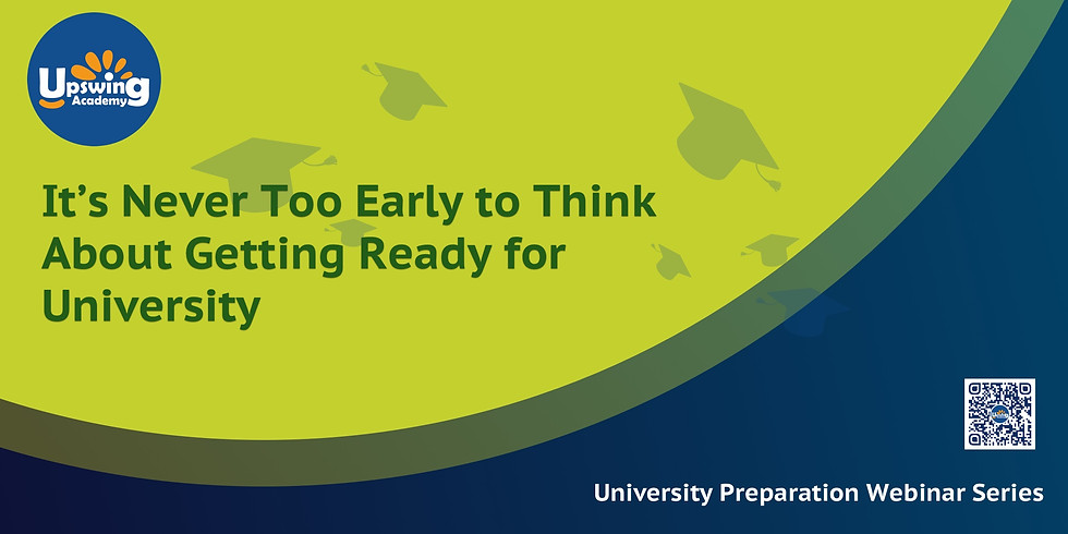 It's Never Too Early to Think About Getting Ready for University
