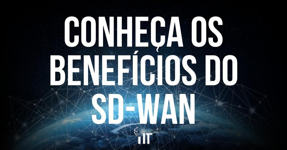 Benefícios do SD-Wan