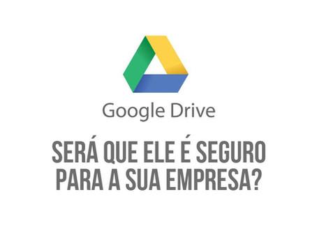Quais os riscos de usar Google Drive na sua empresa?