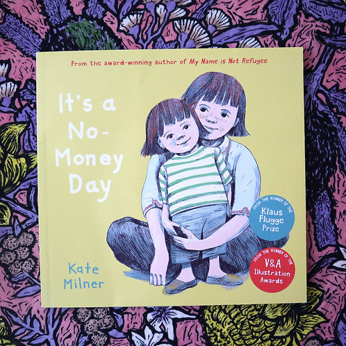 It's a No Money Day by Kate Milner