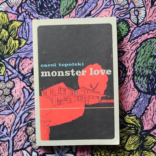 Monster Love by Carol Topolski