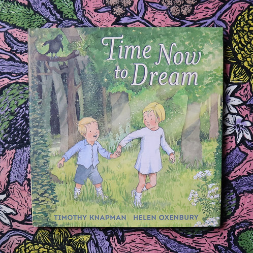 Time Now to Dream by Timothy Knapman and Helen Oxenbury