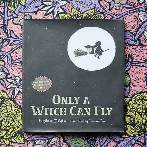 Only A Witch Can Fly by Alison McGhee & Taeeun Yoo