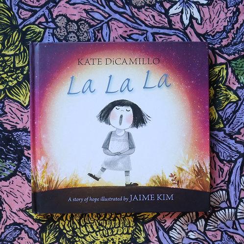 La La La by Kate DiCamillo and Jaime Kim