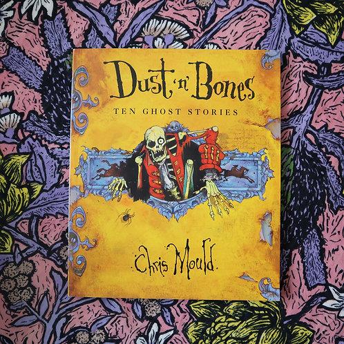 Dust 'n' Bones; Ten Ghost Stories by Chris Mould