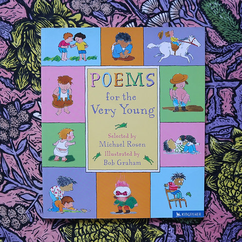 Poems for the Very Young by Michael Rosen and Bob Graham