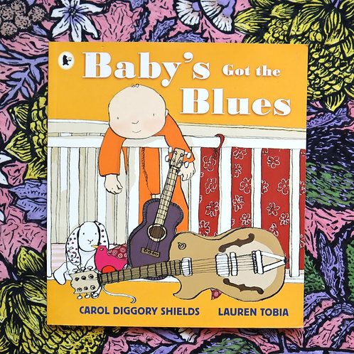 Baby's Got the Blues by Carol Diggory Shields and Lauren Tobia