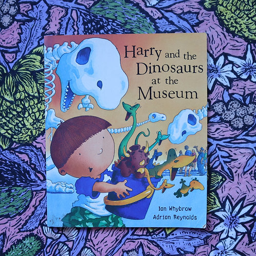 Harry and the Dinosaurs at the Museum by I Whybrow & A Reynolds