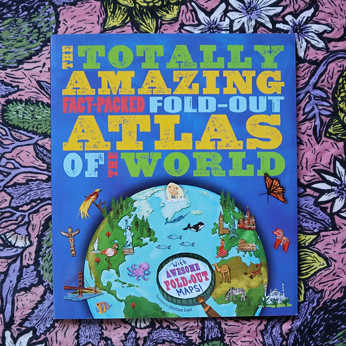 The Totally Amazing Fact Packed Fold Out Atlas Of The World