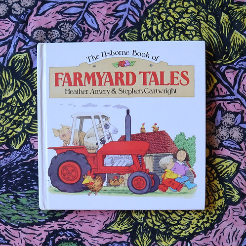 Farmyard Tales by Heather Amery and Stephen Cartwright