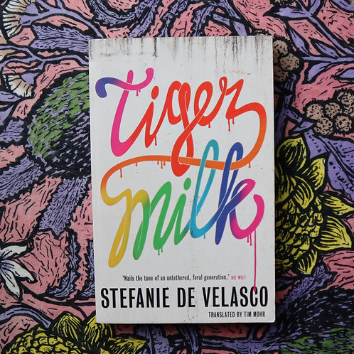 Tiger Milk by Stefanie de Velasco