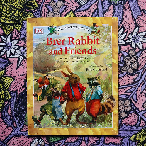 The Adventures of Brer Rabbit and Friends retold by Karima Amin