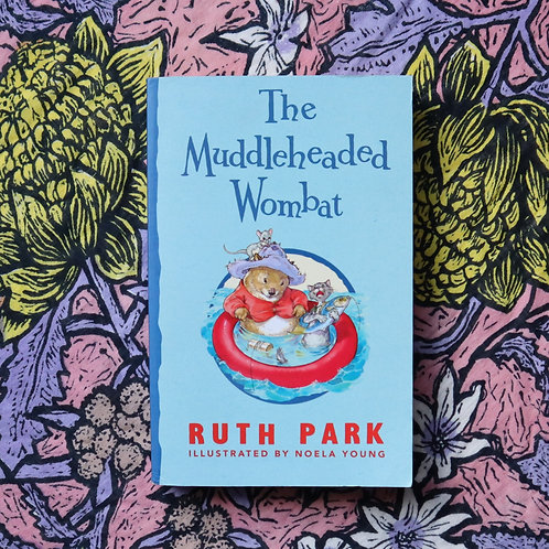 The Muddleheaded Wombat by Ruth Park and Noela Young