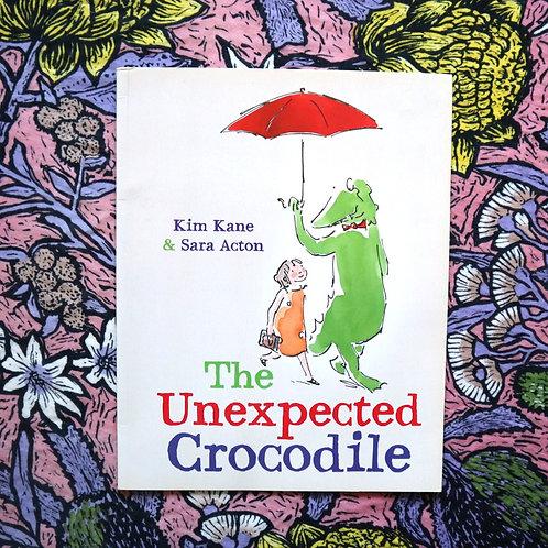 The Unexpected Crocodile by Kim Kane & Sara Acton