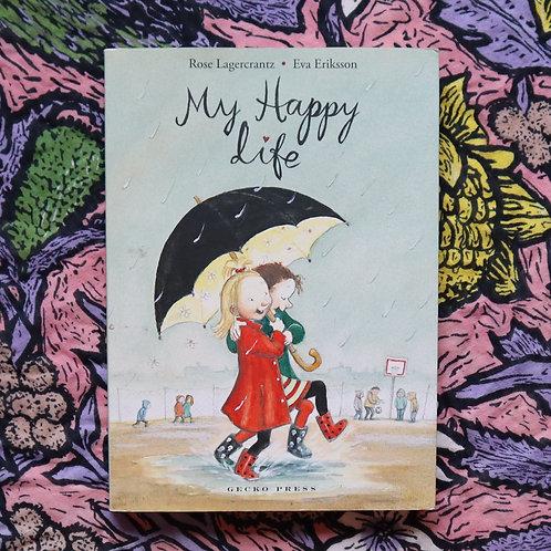 My Happy Life by Rose Lagercrantz and Eva Eriksson