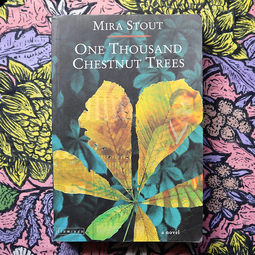 One Thousand Chesnut Trees by Mira Stout
