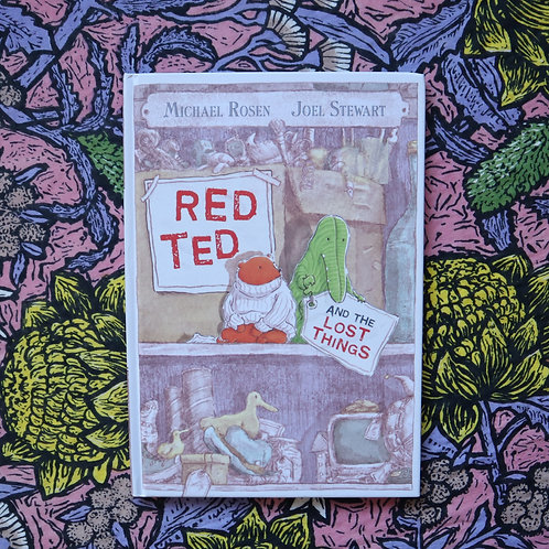 Red Ted and the Lost Things by Michael Rosen & Joel Stewart