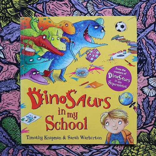 Dinosaurs in my School by Timothy Knapman and Sarah Warburton