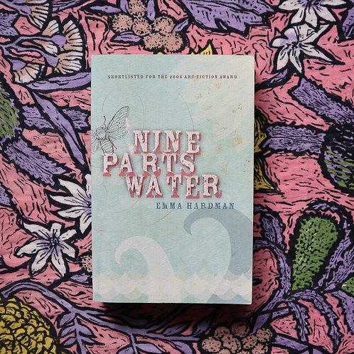Nine Parts Water by Emma Hardman