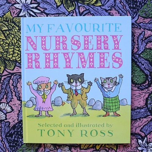 My Favourite Nursery Rhymes by Tony Ross
