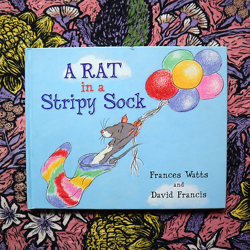 A Rat in a Stripy Sock by Frances Watts and David Francis