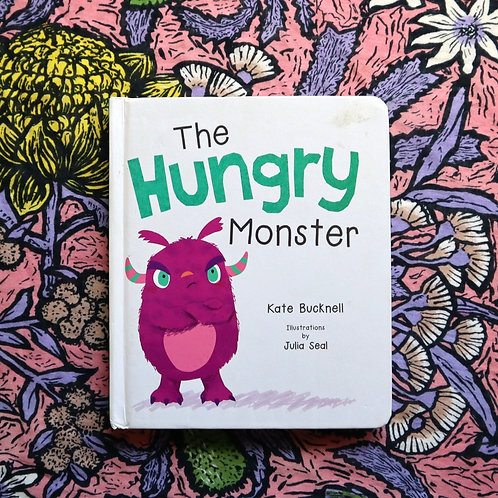The Hungry Monster by Katie Bucknell and Julia Seal